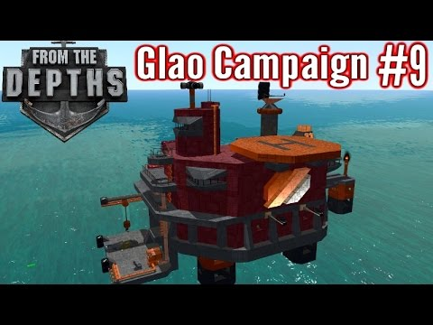From The Depths | Part 9 | HQ Takeover! | Glao Campaign Gameplay