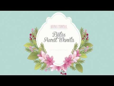 Kupas Tuntas Batas Aurat Wanita - Ustadz Abdullah Talim.MA