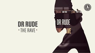 Dr Rude - The Rave (Official Audio)