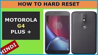 How to Hard Reset Motorola Moto G4 / Moto G4 Plus 4th Generation In Hindi Setup by setup