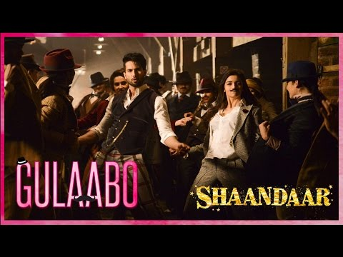 Gulaabo Official Video Song - Shaandaar