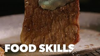This $150 Kobe Steak Is the Holy Grail for Meat Lovers | Food Skills