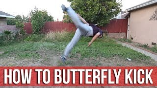 How To Butterfly Kick / B-Kick   Beginner Flips