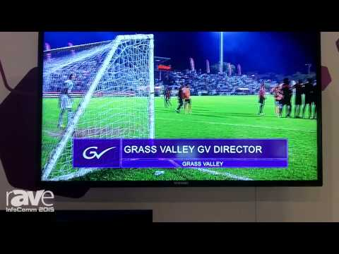 InfoComm 2015: Grass Valley Exhibits GV Director