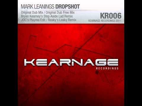 Mark Leanings - Dropshot (Bryan Kearney Remix / JOC Edit) [KEARNAGE]