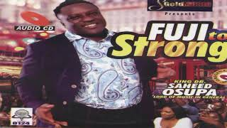 fuji to strong - King Saheed Osupa 2019 Latest Music