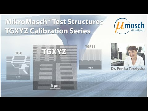 <h3>Product Screencast - Test Structures: TGXYZ Calibration Series</h3> Presented by Dr. Penka Terziyska <br />Product Manager