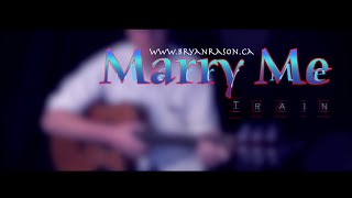 Train Marry Me Bryan Rason Fingerstyle Guitar