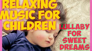 Relaxing music for kids Sleep Baby SongLullaby Lullabies For Babies To Go To Sleep Lullaby-Baby