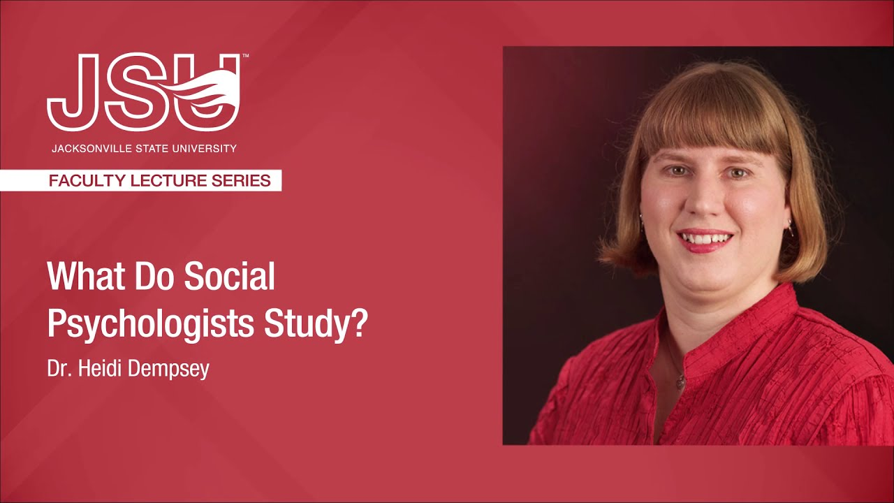 What Do Social Psychologists Study?