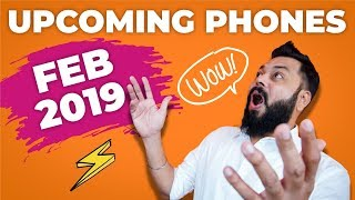 TOP 10 UPCOMING MOBILE PHONES IN INDIA FEBRUARY 2019 ⚡⚡⚡ FEBULOUS!!!