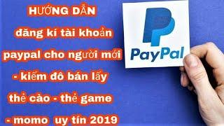 Hướng dẫn đăng kí tài khoản paypal mới nhất 2019 - kiếm tiền online cho người mới bắt đầu