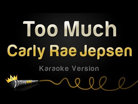 Carly Rae Jepsen - Too Much (Karaoke Version)