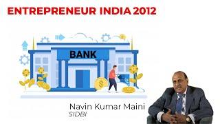 Navin Kumar Maini of SIDBI at