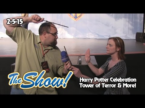 Attractions - The Show - Harry Potter Celebration; Tower of Terror; latest news - Feb. 5, 2015