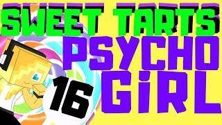 PSYCHO GiRL 16 LYRICS ★ SWEET TARTS   Psycho Girl Minecraft Song
