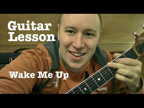 Wake Me Up-  Guitar Lesson   Tutorial (standard Chord Version ) Avicii video