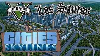 Lets Take A Look At City Skylines : Los Santos Map