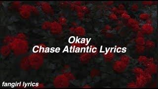 Download Lagu Okay    Chase Atlantic Lyrics Gratis STAFABAND