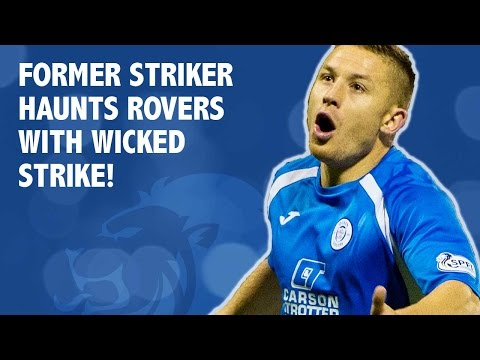 Former striker haunts Rovers with wicked strike!