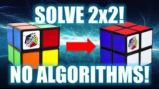 How to Solve a 2x2 Rubik's Cube [No Algorithms]
