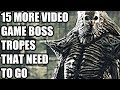 15 More Video Game Boss Tropes That Need To Go