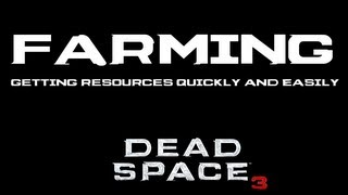Farming in Dead Space 3, Getting Resources Easily and Quickly