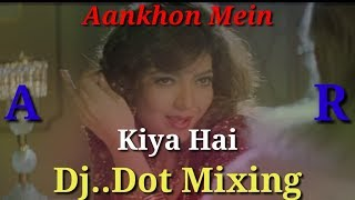 Hindi new DJ song Aankhon Mein Kya Hai Tera Nasha Hai..DJ song 2019