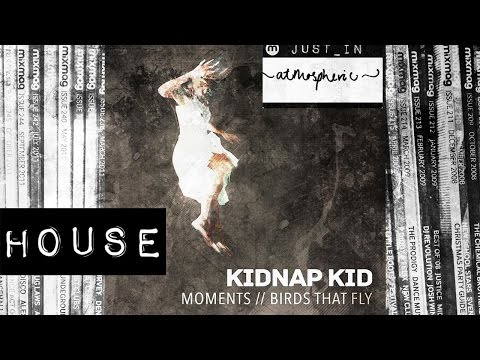 HOUSE: Kidnap Kid ft Leo Stannard - Moments (OFFICIAL VIDEO)