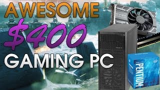Awesome $400 Budget Gaming PC | Play Games At 1080p 60FPS