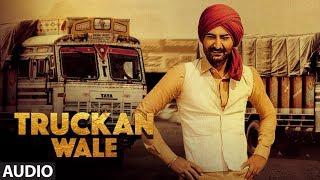 Ranjit Bawa: Truckan Wale (Audio Song) | Nick Dhammu | Lovely Noor | New Punjabi Songs 2017