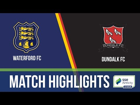 HIGHLIGHTS: Waterford 2-1 Dundalk