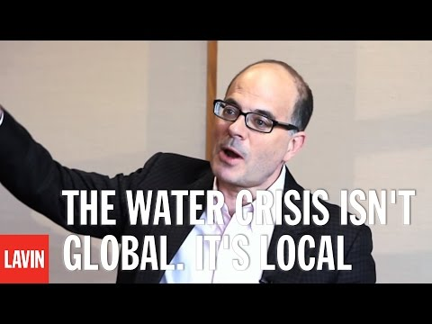 Charles Fishman: The Water Crisis Isn t Global. It s Local.