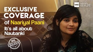 Exclusive Coverage of Naariyal Paani - It's all about Nautanki   WNL Exclusive