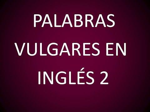 Palabras Vulgares en Inglés 2