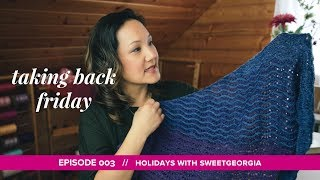 Download Lagu Holidays with SweetGeorgia, Vol 3 and more // Taking Back Friday // Episode 3 // a knitting vlog Gratis STAFABAND