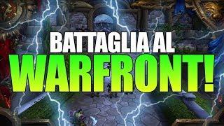 BATTAGLIA AL WARFRONT ! World of Warcraft ITA