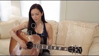 Moon River Cover by Marie Digby