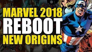 The Marvel 2018 Reboot: New Origins!
