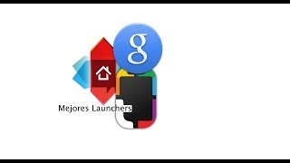 Mejores Launchers para Android!