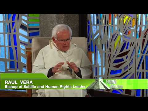 Interviews from Mexico - Bishop Raul Vera