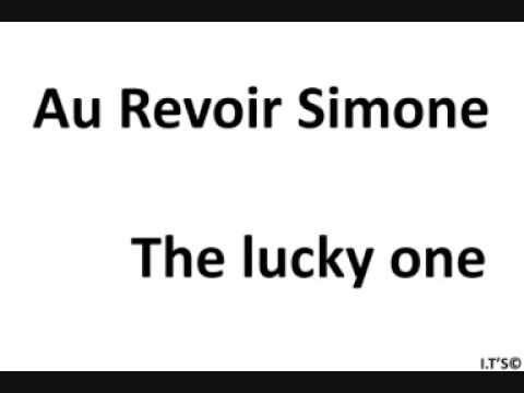 Au Revoir Simone - The lucky one