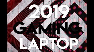 2019 Best Gaming Laptop Line UP!