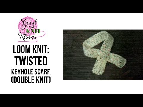 Loom Knit: Twisted Keyhole Scarflette or Scarf in Double Knit - YouTube