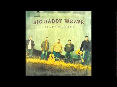 Big Daddy Weave - My Heart Cries Holy