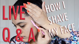 HOW I SHAVE MY FACE | Q & A LIVE