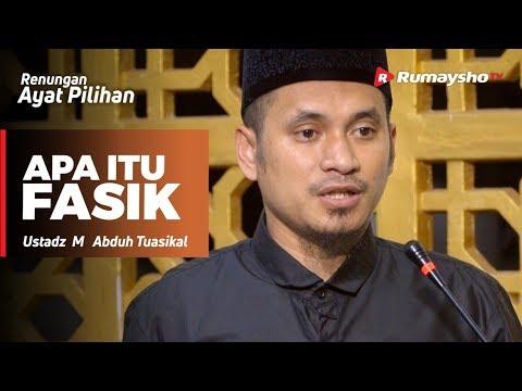 Renungan Ayat Pilihan : Apa itu Fasik - Ustadz M Abduh Tuasikal