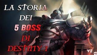 LA STORIA DEI 5 BOSS DI DESTINY 1