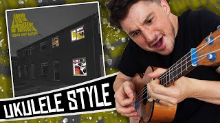 [ Arctic Monkeys ] Favourite Worst Nightmare - Ukulele Cover Medley