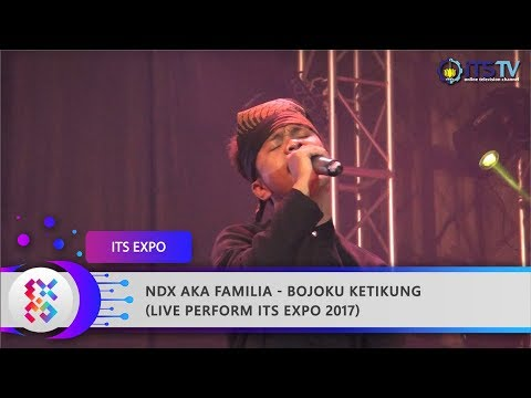 NDX AKA FAMILIA - Bojoku Ketikung (Live Perform ITS Expo 2017)